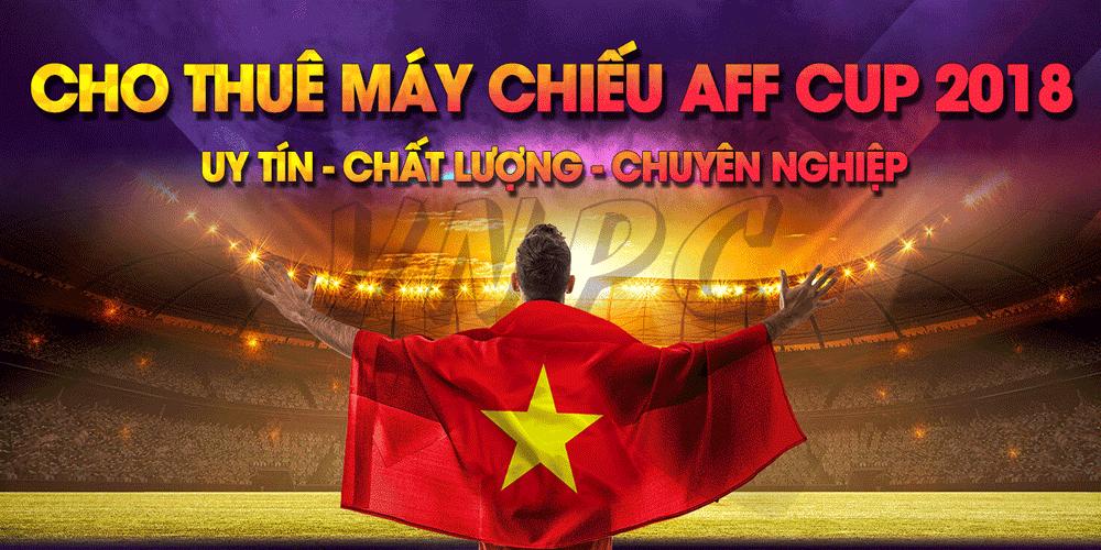 Cho thuê máy chiếu xem Aff cup giá rẻ nhất trên toàn quốc