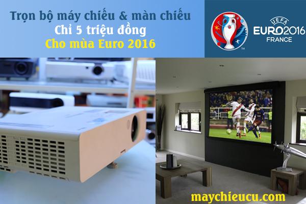 Trọn bộ máy chiếu cũ & màn chiếu chỉ 5tr cho mùa Euro 2016