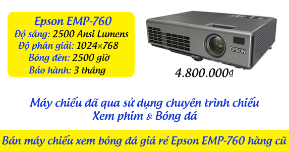 Bán máy chiếu xem bóng đá giá rẻ Epson EMP-760 hàng cũ