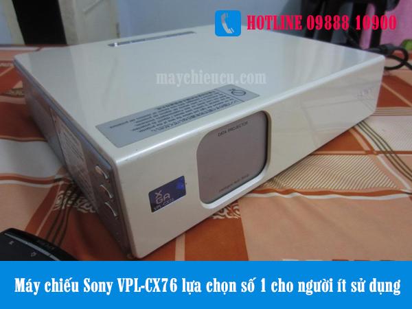 Máy chiếu Sony VPL-CX76 lựa chọn số 1 cho người ít sử dụng