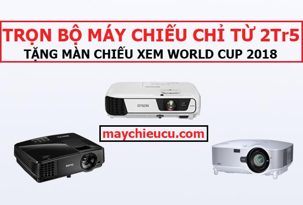 Trọn bộ máy chiếu chỉ từ 2tr5 tặng màn chiếu xem World Cup