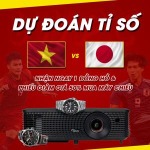 Dự Đoán Tỉ Số Việt Nam – Nhật Bản Trúng Đồng Hồ + Máy Chiếu